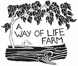 A Way of Life Farm: for healthy people, a healthy economy and healthy ecology.